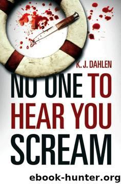 No One to Hear You Scream by K. J. Dahlen
