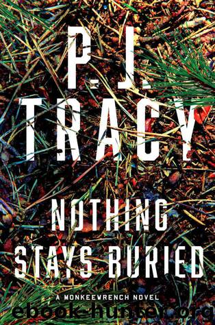 Nothing Stays Buried (A Monkeewrench Novel Book 8) by Tracy P. J