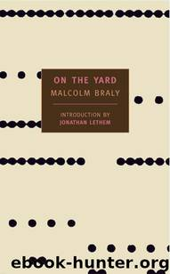 On the Yard (New York Review Books Classics) by Braly Malcolm