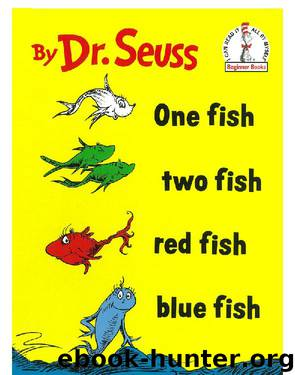One Fish Two Fish Red Fish Blue Fish by Seuss