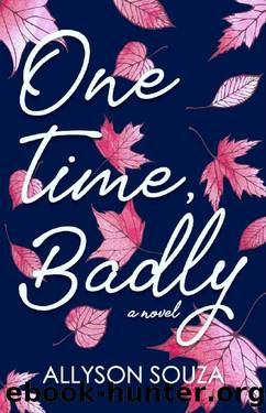 One Time, Badly by Allyson Souza