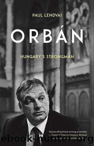 Orbán by PAUL LENDVAI