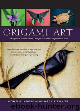 Origami Art by Michael G. Lafosse & Richard L. Alexander