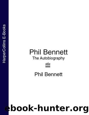 PHIL BENNETT: The Autobiography by Phil Bennett