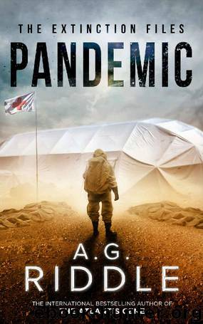 Pandemic (The Extinction Files Book 1) by A.G. Riddle