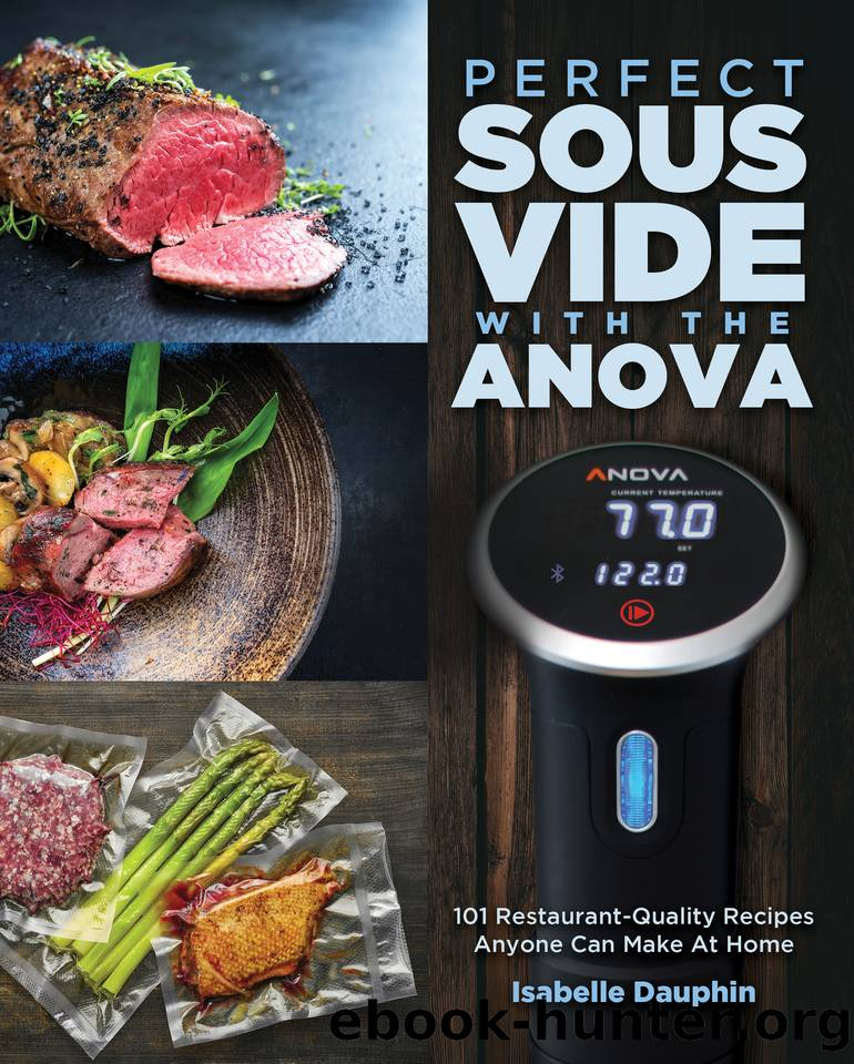 Perfect Sous Vide with the Anova: 101 Restaurant-Quality Recipes Anyone Can Make At Home by Dauphin Isabelle