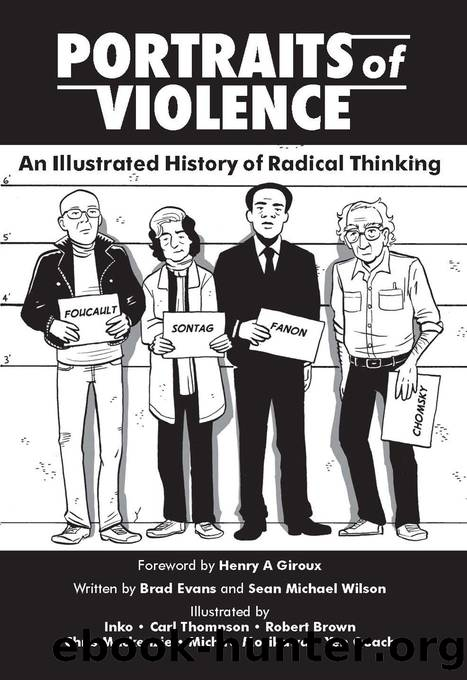 Portraits of Violence: An Illustrated History of Radical Critique by Brad Evans & Sean Michael Wilson