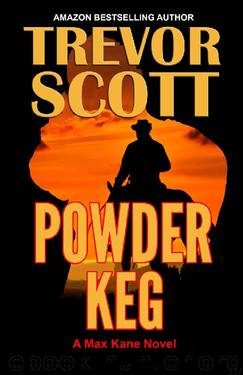 Powder Keg (Max Kane Series Book 6) by Trevor Scott