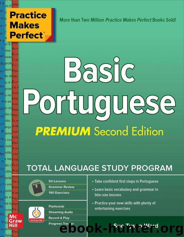 Practice Makes Perfect: Basic Portuguese by Sue Tyson-Ward