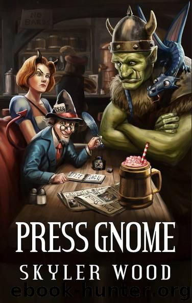 Press Gnome by Skyler Wood