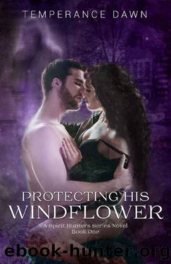 Protecting His Windflower (A Spirit Hunters Series Novel Book 1) by Temperance Dawn