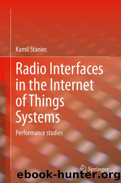 Radio Interfaces in the Internet of Things Systems by Kamil Staniec