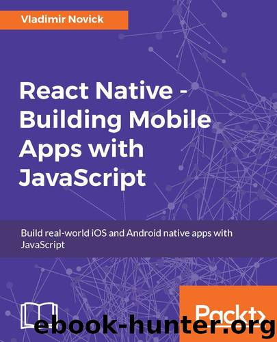 React Native - Building Mobile Apps with JavaScript by Novick Vladimir