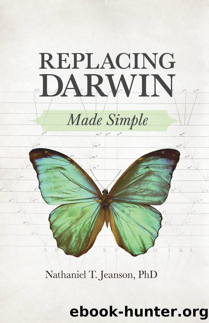 Replacing Darwin Made Simple by Nathaniel T. Jeanson PhD