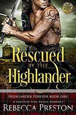 Rescued by the Highlander by Rebecca Preston