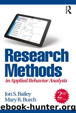 Research Methods in Applied Behavior Analysis by Jon S. Bailey & Mary R. Burch