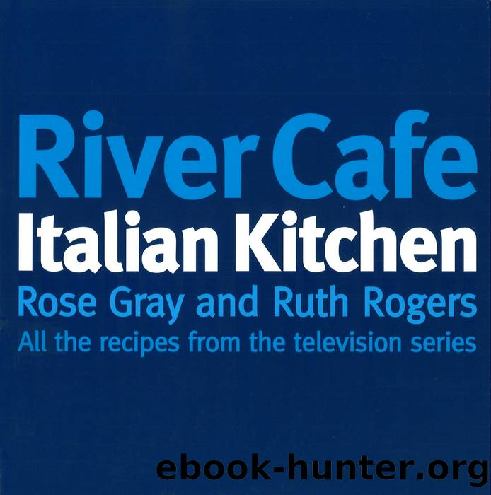 River Cafe Italian Kitchen by Rose Gray