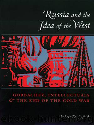 Russia and the Idea of the West by English Robert;