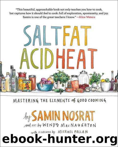 Salt, Fat, Acid, Heat: Mastering the Elements of Good Cooking by Nosrat Samin