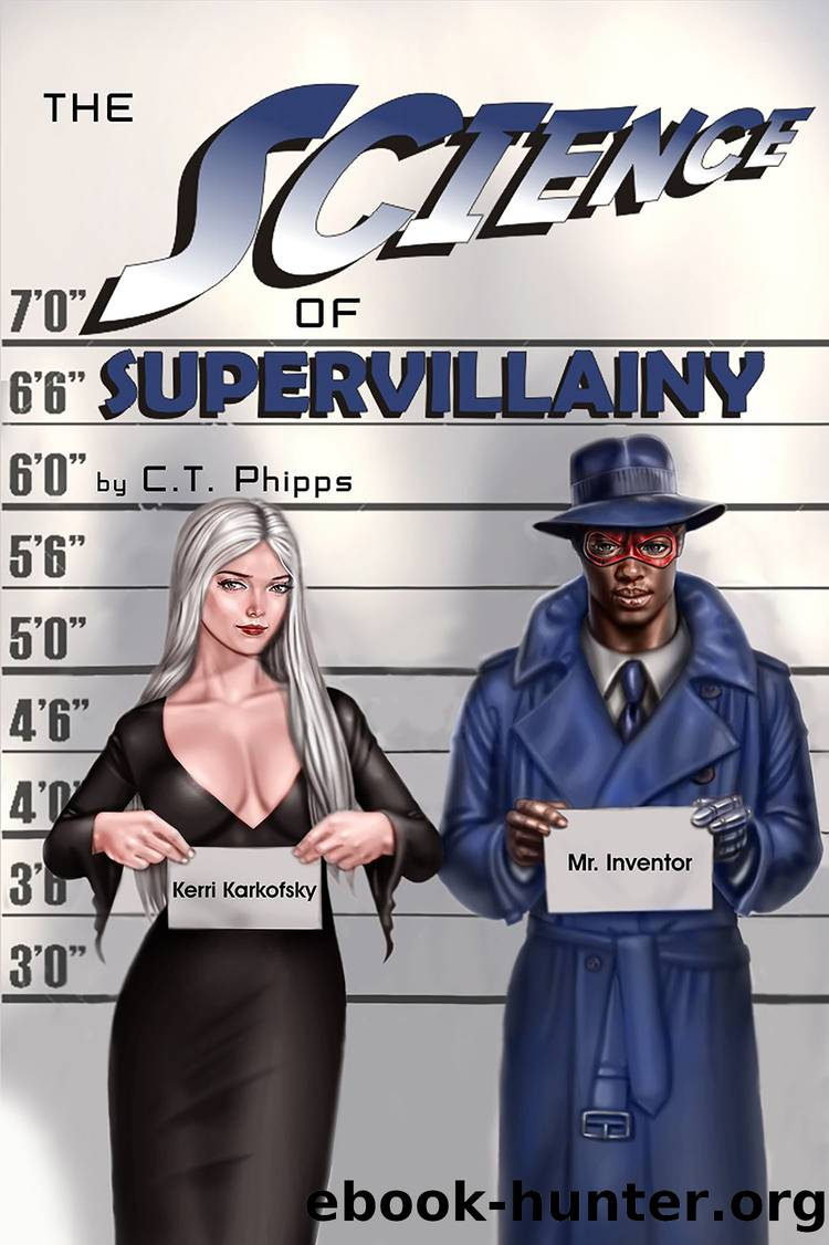 Science of Supervillainy by Phipps C. T