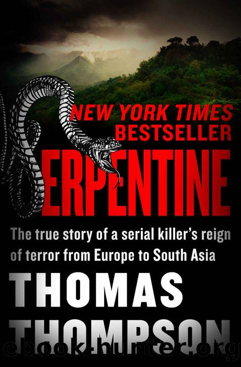Serpentine: Charles Sobhraj's Reign of Terror From Europe to South Asia by Thomas Thompson