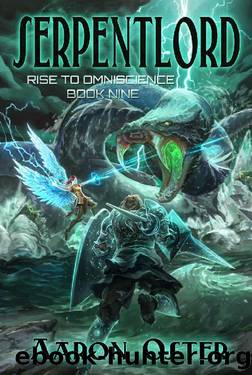 Serpentlord (Rise To Omniscience Book 9) by Aaron Oster