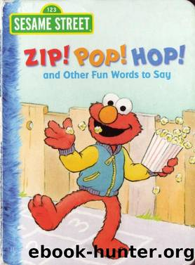 Sesame Street - Zip! Pop! Hop! & Other Fun Words to Say by Random House Children's Books (2008)