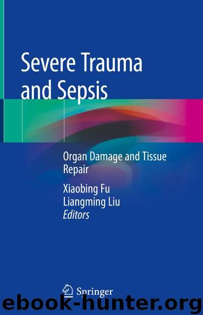 Severe Trauma and Sepsis by Xiaobing Fu & Liangming Liu