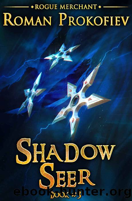 Shadow Seer (Rogue Merchant Book #3): LitRPG Series by Roman Prokofiev