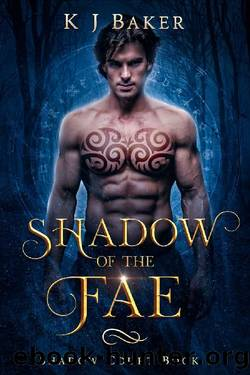 Shadow of the Fae: A Fated Mates Fae Romance (Shadow Court Book 1) by KJ Baker
