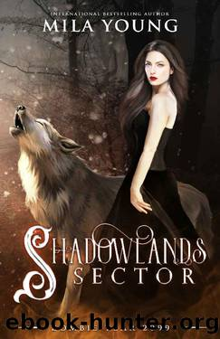 Shadowlands Sector: A Shifter Paranormal Romance by Mila Young & Zombie Year 2099
