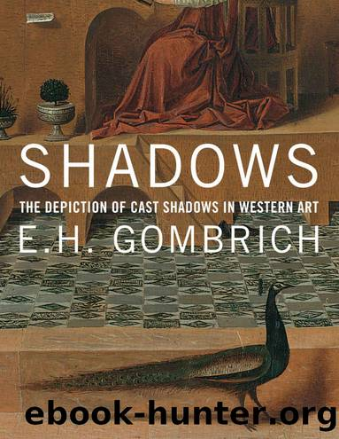Shadows: The Depiction of Cast Shadows in Western Art by E. H. Gombrich