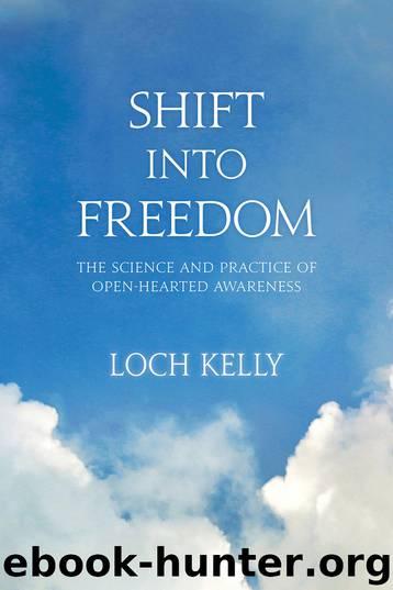 Shift into Freedom by Loch Kelly