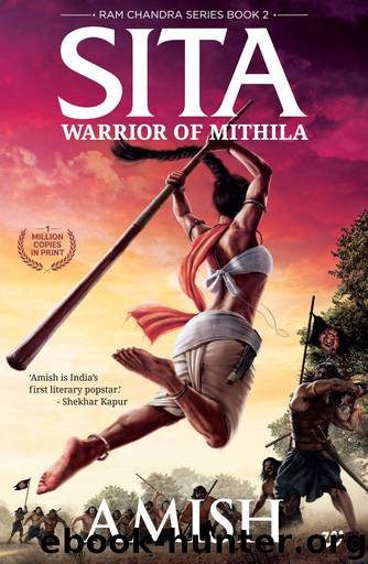 Sita - Warrior of Mithila (Book 2 of the Ram Chandra Series) by Amish