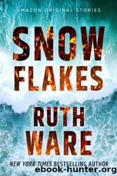 Snowflakes by Ruth Ware