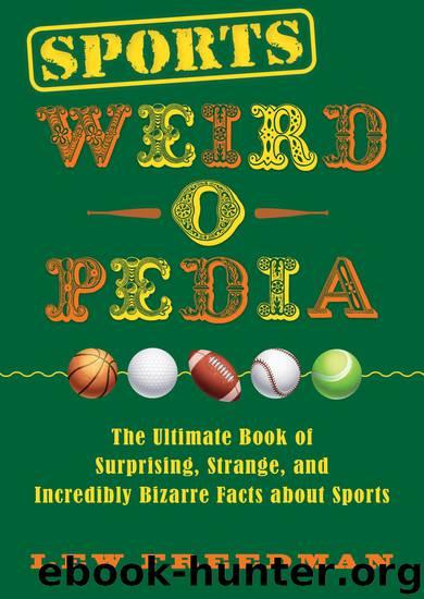 Sports Weird-o-Pedia by Lew Freedman