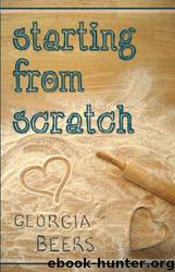 Starting From Scratch by Georgia Beers