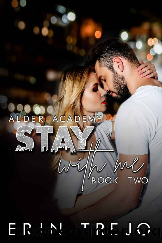 Stay With Me: (A Dark CollegeEnemies to Lovers) (Alder Academy Book 2) by Erin Trejo