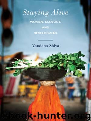 Staying Alive: Women, Ecology, and Development by Vandana Shiva