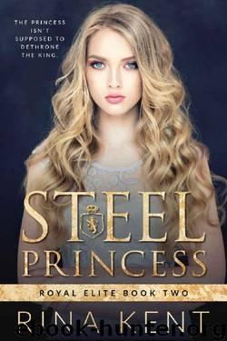 Steel Princess: A Dark High School Bully Romance (Royal Elite Book 2) by Rina Kent