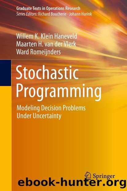 Stochastic Programming by Willem K. Klein Haneveld & Maarten H. van der Vlerk & Ward Romeijnders