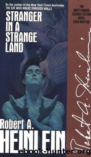 Stranger In a Strange Land - Original Uncut Version by Robert Anson Heinlein