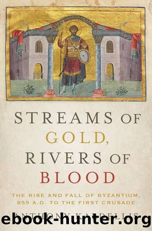 Streams of Gold, Rivers ofBlood by Anthony Kaldellis