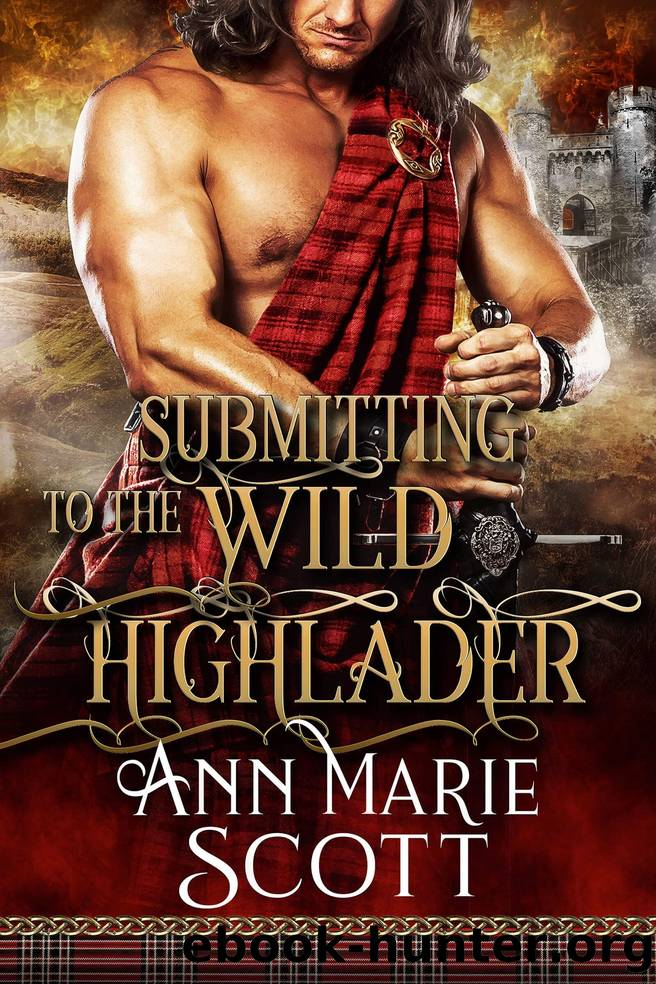 Submitting to the Wild Highlander by Ann Marie Scott