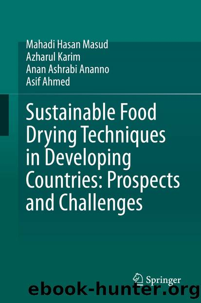Sustainable Food Drying Techniques in Developing Countries: Prospects and Challenges by Mahadi Hasan Masud & Azharul Karim & Anan Ashrabi Ananno & Asif Ahmed