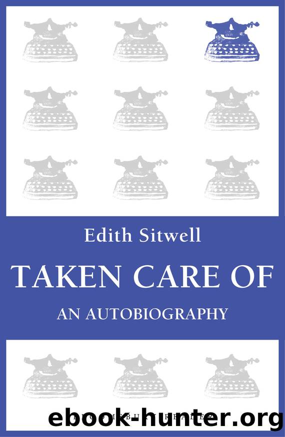 Taken Care Of: An Autobiography by Edith Sitwell