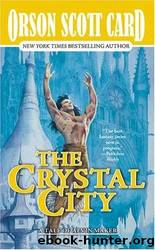 Tales of Alvin Maker - 06 - The Crystal City by Orson Scott Card