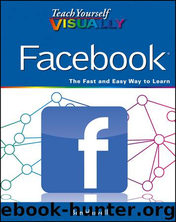 Teach Yourself VISUALLY Facebook by Ben Harvell