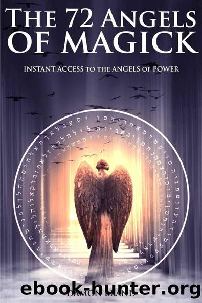 The 72 Angels of Magick: Instant Access to the Angels of Power by Damon Brand