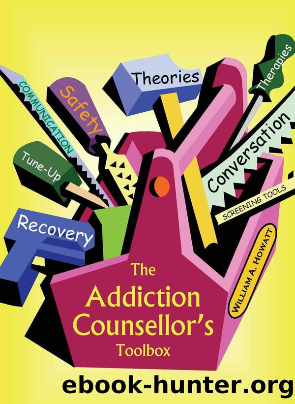 The Addiction Counsellor's Toolbox by Howatt William